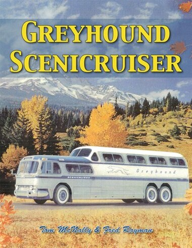 Greyhound Scenicruiser by Tom McNally