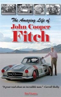 The Amazing Life Of John Cooper Fitch by Art Evans