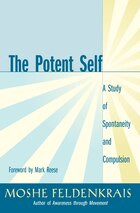 The Potent Self: A Study Of Spontaneity And Compulsion