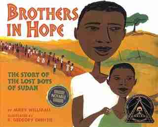Brothers In Hope: The Story Of The Lost Boys Of Sudan by Mary Williams