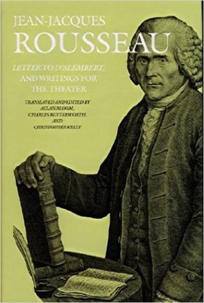 Letter to D'Alembert and Writings for the Theater by Jean-jacques Rousseau