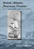 British Atlantic, American Frontier: Spaces of Power in Early Modern British America
