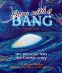 Born With A Bang: The Universe Tells Our Cosmic Story by Jennifer Morgan