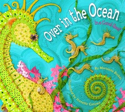 Over In The Ocean: In A Coral Reef by Marianne Berkes