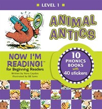 Now I'm Reading! Level 1: Animal Antics: Series One: Short-Vowel Sounds