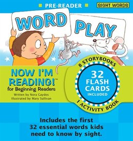 Book Now I'm Reading! Pre-reader: Word Play: Sight Words by Nora Gaydos