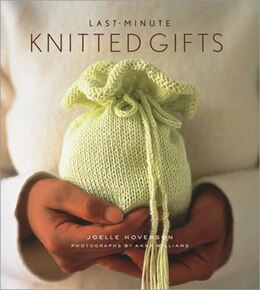 Book Last-Minute Knitted Gifts by Joelle Hoverson
