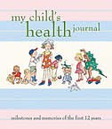 My Childs Health Journal: Milestones And Memories Of The First 12 Years by Nancy S. Wilson
