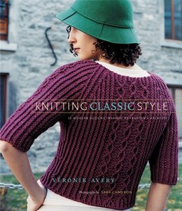 Book Knitting Classic Style: 35 Modern Designs Inspired By Fashion's Archives by Véronik Avery