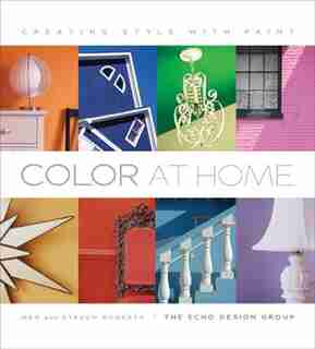Color at Home: Creating Style with Paint by MEG ROBERTS