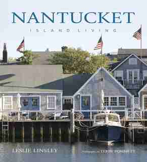 Nantucket: Island Living by Leslie Linsley