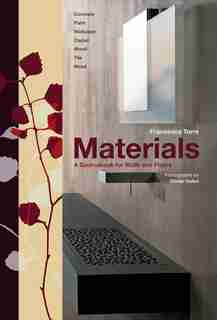 Materials: A Sourcebook For Walls And Floors by Francesca Torre