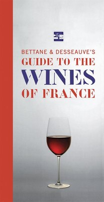 Book Bettane And Desseauve's Guide To The Wines Of France by Michel Bettane
