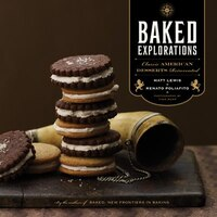 Book Baked Explorations: Classic American Desserts Reinvented by Matt Lewis