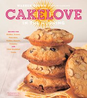 Cakelove In The Morning: Recipes For Muffins, Scones, Pancakes, Waffles, Biscuits, Frittatas, And…
