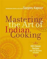 Mastering The Art Of Indian Cooking (uk Edition): More Than 500 Classic Recipes For The Modern…