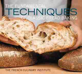 The Fundamental Techniques of Classic Bread Baking by Matthew French Culinary Institute
