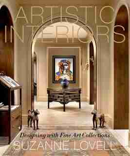Artistic Interiors: Designing with Fine Art Collections by Suzanne Lovell