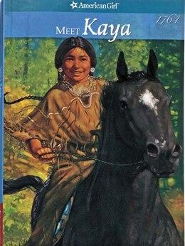 Book Meet Kaya: An American Girl by Janet Shaw