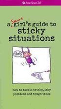 Book A Smart Girls Guide To Sticky Situations by American Girl Editors