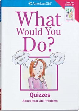 Book What Would You Do? by American Girl Publishing