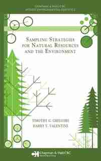 Sampling Strategies for Natural Resources and the Environment by Timothy G. Gregoire