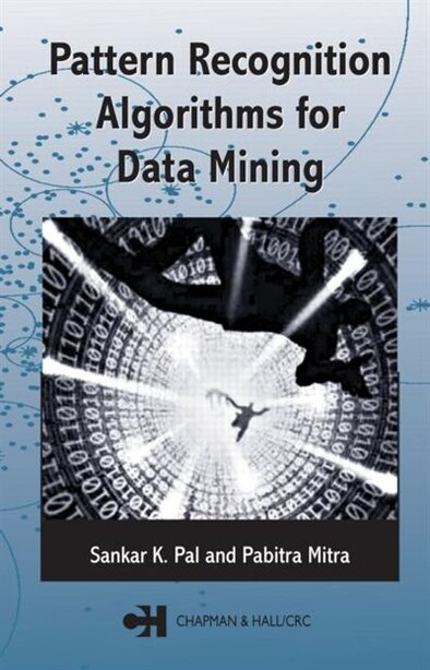 Pattern Recognition Algorithms For Data Mining by Sankar K. Pal