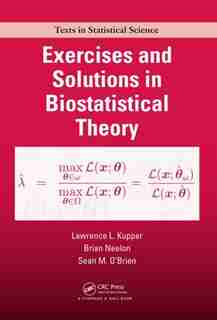 Exercises and Solutions in Biostatistical Theory by Lawrence Kupper