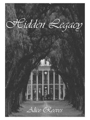 Hidden Legacy by Alice Reeves
