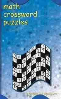 Math Crossword Puzzles by Anna B. Napolitano