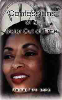 Confessions Of A Sister Out Of Time by Marna Hale Leaks