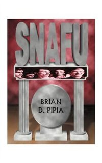 Snafu by Brian D. Pipia