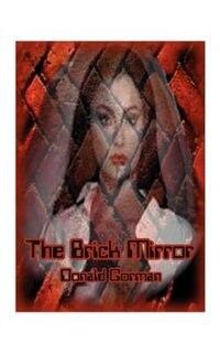 The Brick Mirror by Donald Gorman