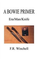 A Bowie Primer: Era/man/knife