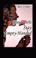 Good Girls Stay Empty-Handed