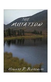 The Mutation by Howard D. Beardmore