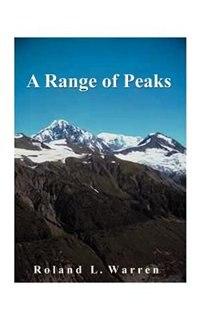 A Range Of Peaks by Roland L. Warren