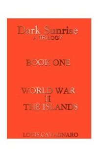 World War Ii The Islands by Louis A. Cavagnaro