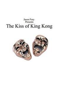 The Kiss Of King Kong by Jason Fury