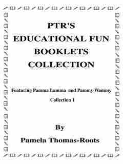Ptr's Educational Fun Booklets Collection: Collection One by Pamela Thomas-Roots