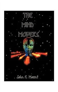 The Mind Movers by John F. Mount