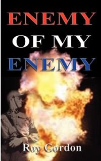 The Enemy Of My Enemy by Roy Gordon