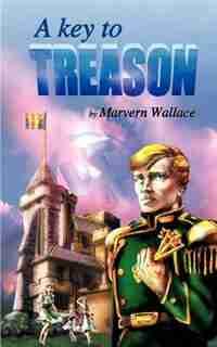 A Key To Treason by Marvern Wallace