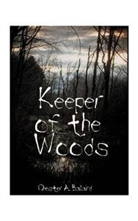 Keeper Of The Woods by Chester A. Ballard