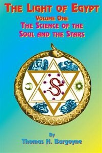 The Light Of Egypt: Volume One, The Science Of The Soul And The Stars de Thomas H. Burgoyne