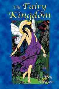 The Fairy Kingdom by Geoffrey Hodson