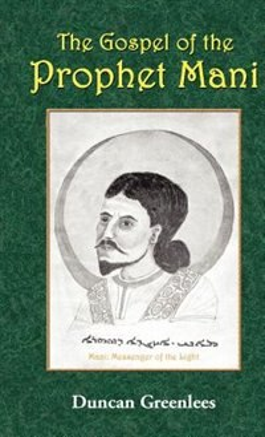 The Gospel of the Prophet Mani by Duncan Greenlees
