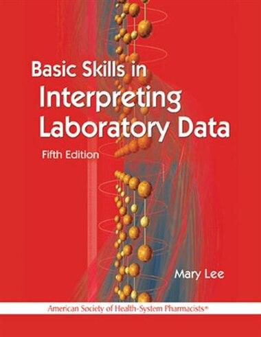 Basic Skills In Interpreting Laboratory Data Book By Mary Lee