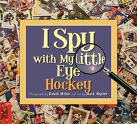 I Spy With My Little Eye: Hockey: Hockey