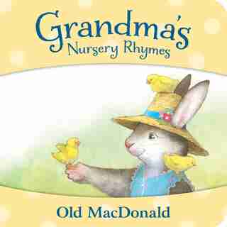 Grandma's Nursery Rhymes: Old Macdonald: Old MacDonald